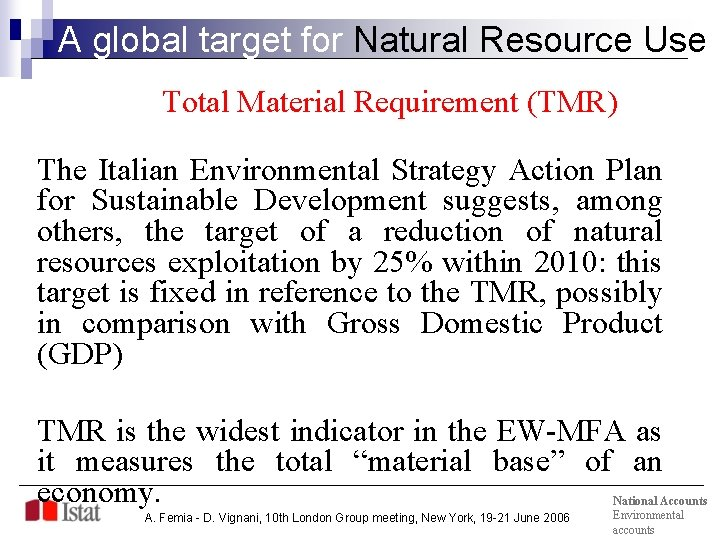 A global target for Natural Resource Use Total Material Requirement (TMR) The Italian Environmental