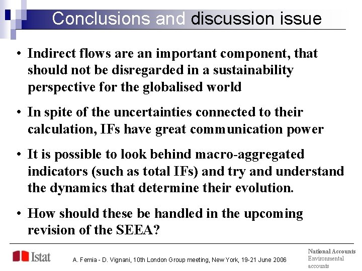 Conclusions and discussion issue • Indirect flows are an important component, that should not