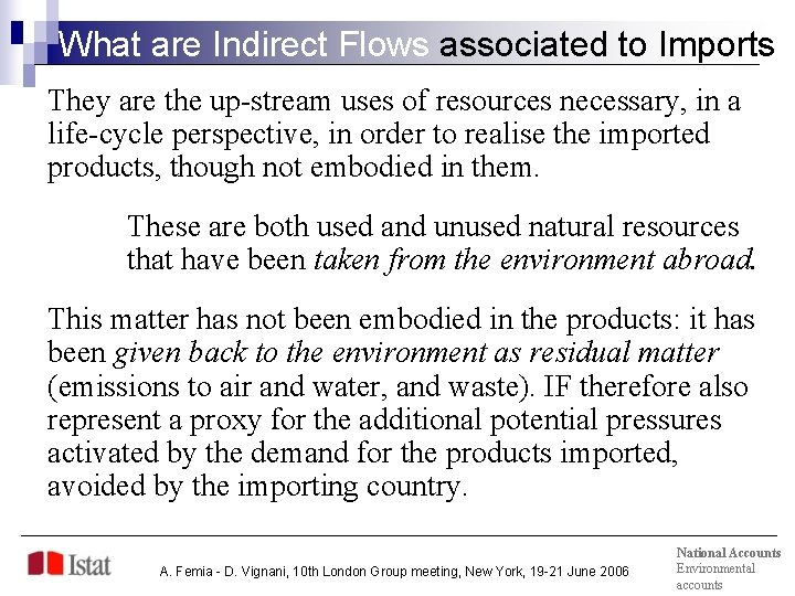 What are Indirect Flows associated to Imports They are the up-stream uses of resources