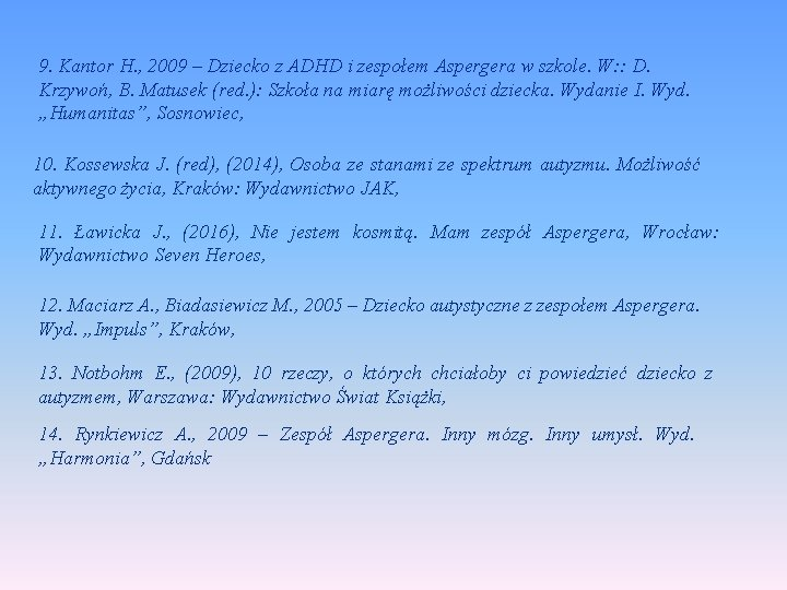 9. Kantor H. , 2009 – Dziecko z ADHD i zespołem Aspergera w szkole.