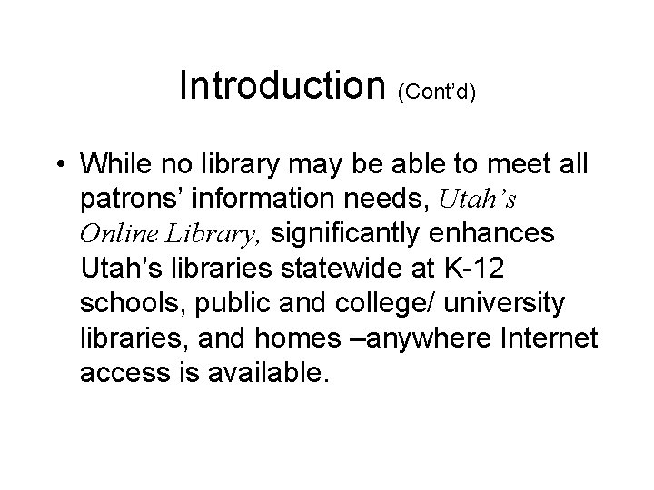 Introduction (Cont'd) • While no library may be able to meet all patrons' information
