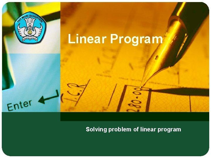Linear Program Solving problem of linear program