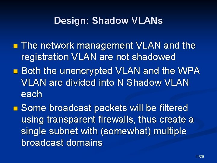 Design: Shadow VLANs The network management VLAN and the registration VLAN are not shadowed