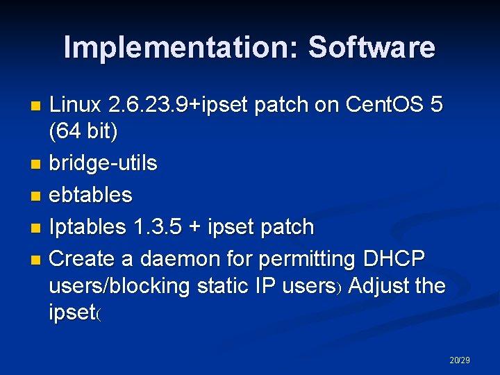 Implementation: Software Linux 2. 6. 23. 9+ipset patch on Cent. OS 5 (64 bit)