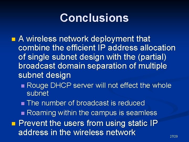 Conclusions n A wireless network deployment that combine the efficient IP address allocation of