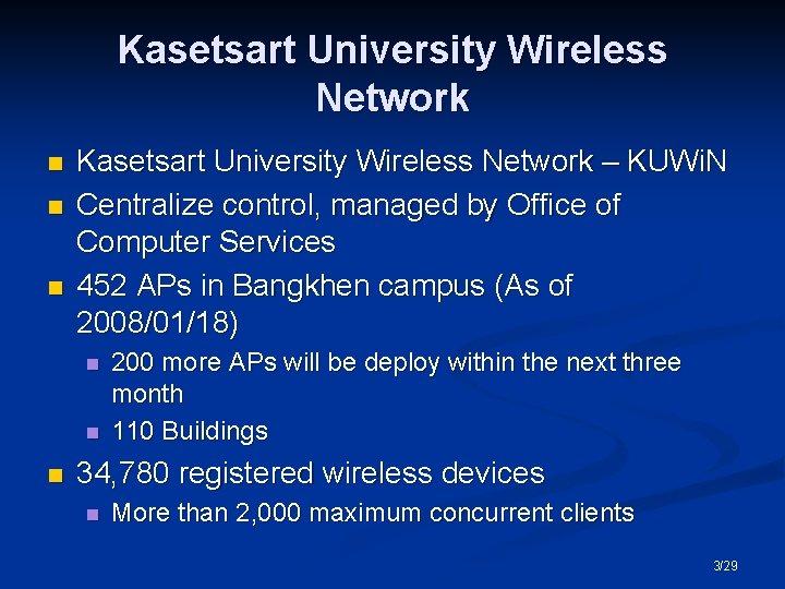 Kasetsart University Wireless Network n n n Kasetsart University Wireless Network – KUWi. N