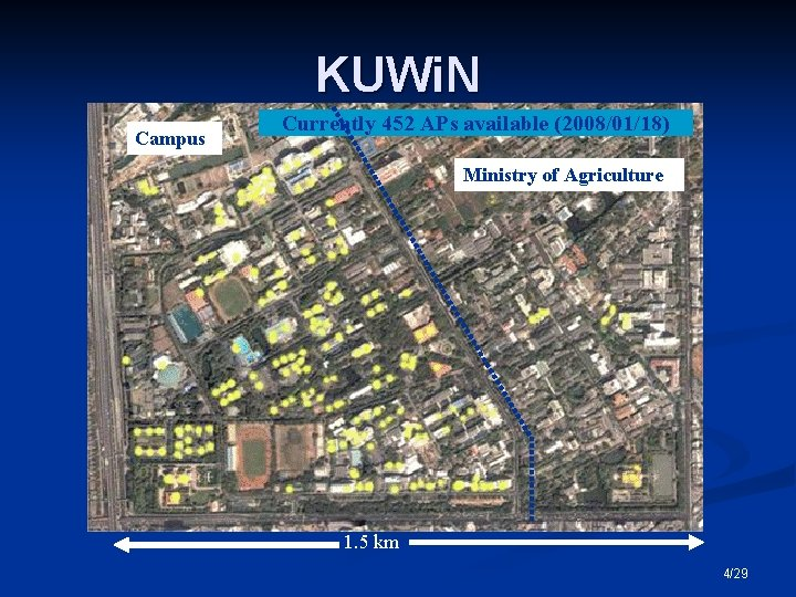 KUWi. N Campus Currently 452 APs available (2008/01/18) Ministry of Agriculture 1. 5 km