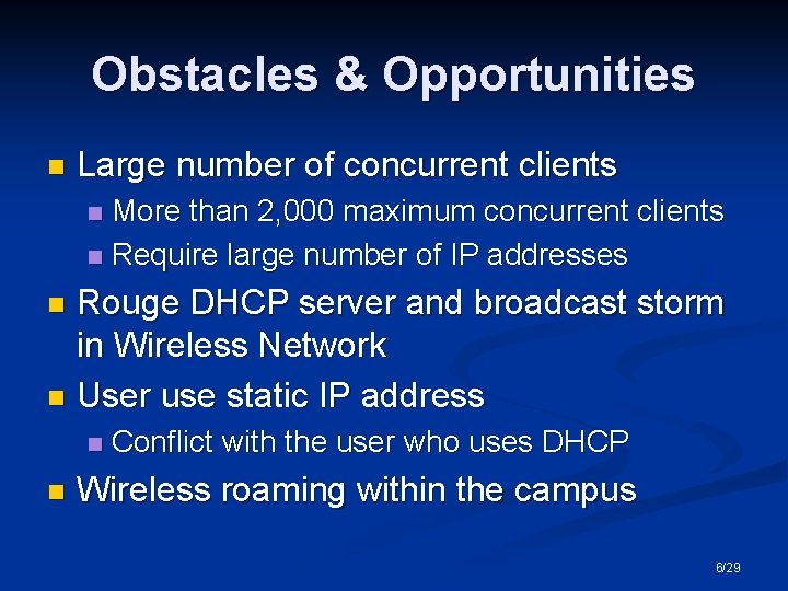 Obstacles & Opportunities n Large number of concurrent clients More than 2, 000 maximum