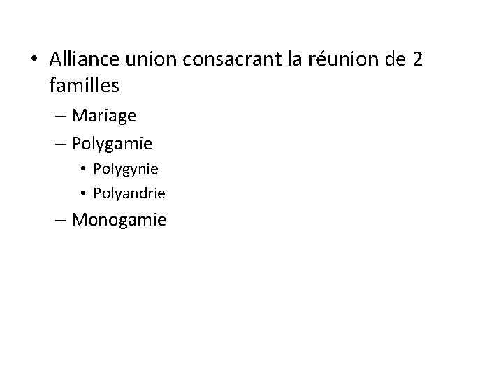 • Alliance union consacrant la réunion de 2 familles – Mariage – Polygamie