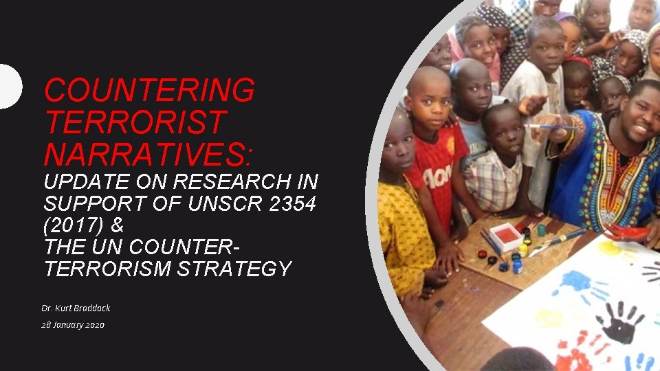 COUNTERING TERRORIST NARRATIVES: UPDATE ON RESEARCH IN SUPPORT OF UNSCR 2354 (2017) & THE