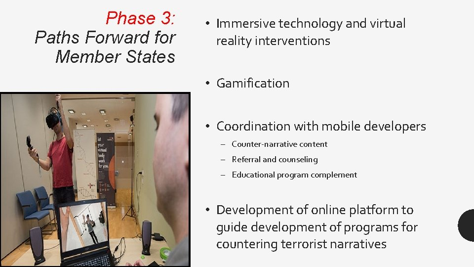 Phase 3: Paths Forward for Member States • Immersive technology and virtual reality interventions