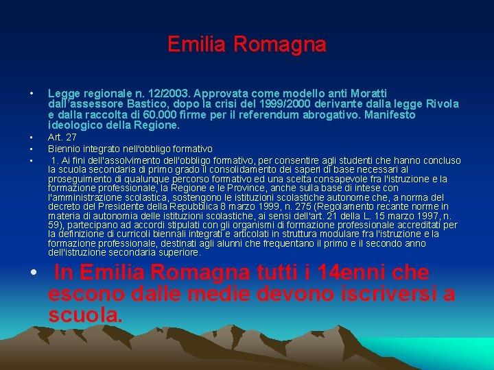 Emilia Romagna • Legge regionale n. 12/2003. Approvata come modello anti Moratti dall'assessore Bastico,