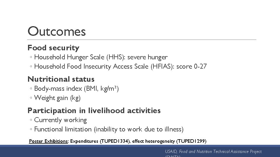 Outcomes Food security ◦ Household Hunger Scale (HHS): severe hunger ◦ Household Food Insecurity