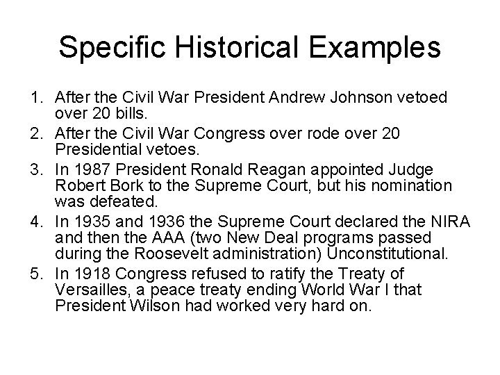 Specific Historical Examples 1. After the Civil War President Andrew Johnson vetoed over 20