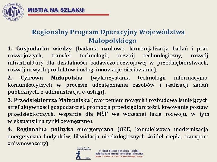 Regionalny Program Operacyjny Województwa Małopolskiego 1. Gospodarka wiedzy (badania naukowe, komercjalizacja badań i prac