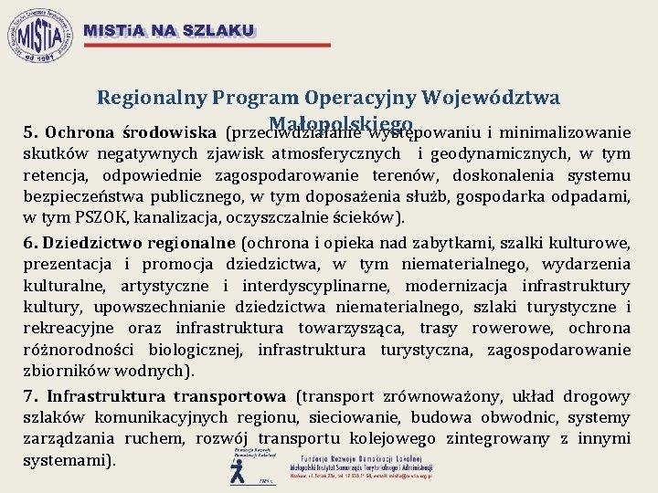 Regionalny Program Operacyjny Województwa Małopolskiego 5. Ochrona środowiska (przeciwdziałanie występowaniu i minimalizowanie skutków negatywnych