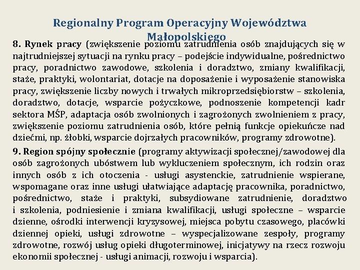 Regionalny Program Operacyjny Województwa Małopolskiego 8. Rynek pracy (zwiększenie poziomu zatrudnienia osób znajdujących się