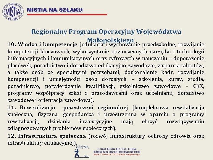 Regionalny Program Operacyjny Województwa Małopolskiego 10. Wiedza i kompetencje (edukacja i wychowanie przedszkolne, rozwijanie