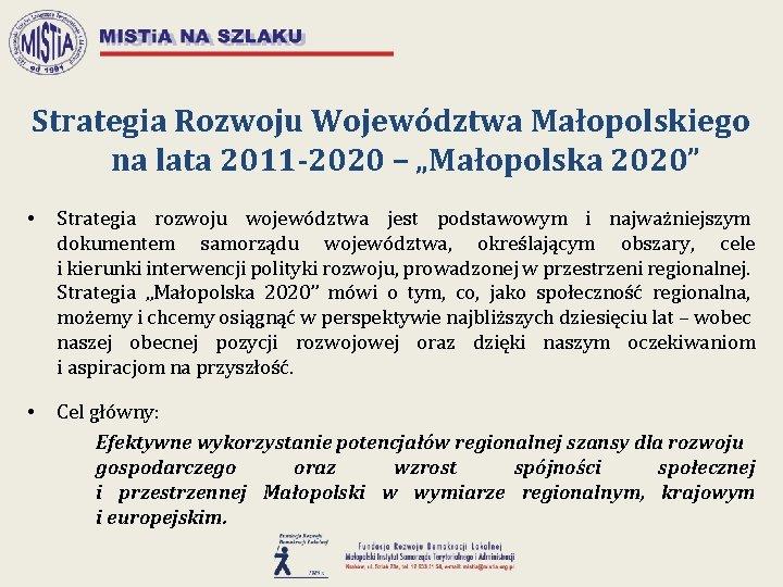 """Strategia Rozwoju Województwa Małopolskiego na lata 2011 -2020 – """"Małopolska 2020"""" • Strategia rozwoju"""
