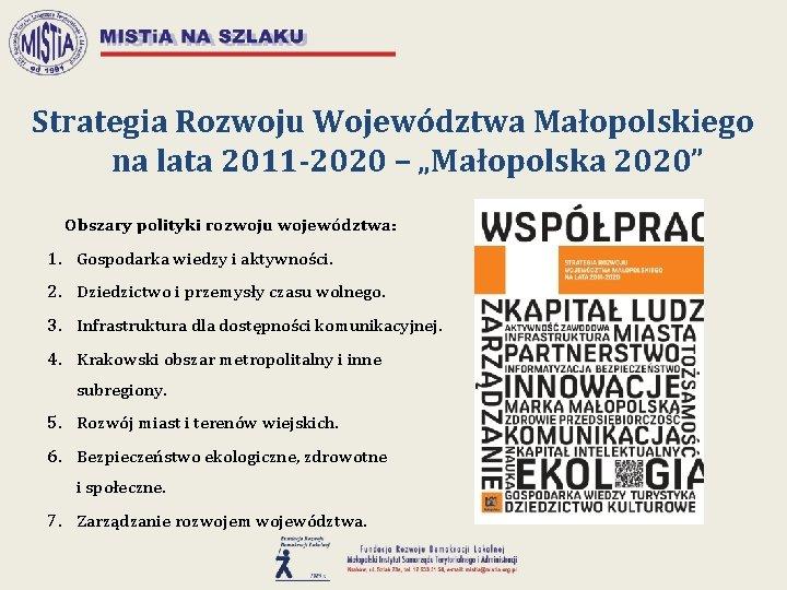 """Strategia Rozwoju Województwa Małopolskiego na lata 2011 -2020 – """"Małopolska 2020"""" Obszary polityki rozwoju"""