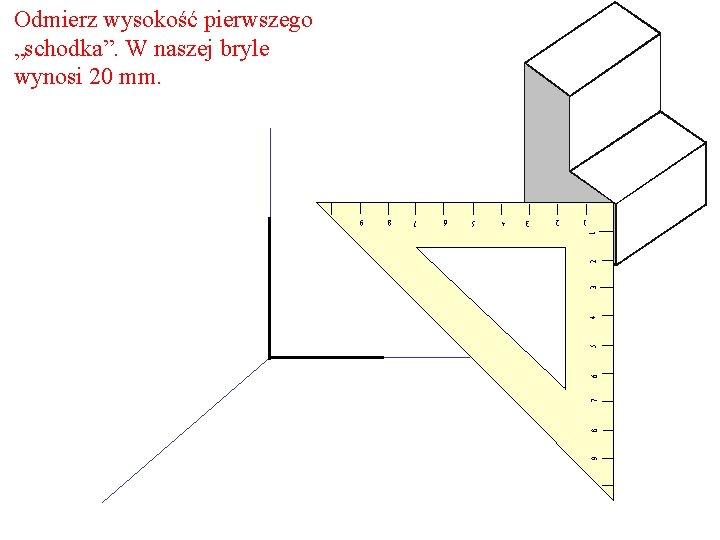 """Odmierz wysokość pierwszego """"schodka"""". W naszej bryle wynosi 20 mm. 9 8 7 6"""