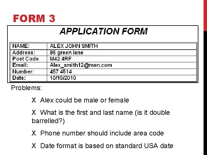 FORM 3 Problems: X Alex could be male or female X What is the