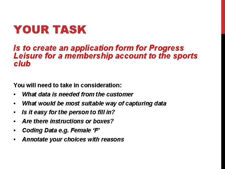 YOUR TASK Is to create an application form for Progress Leisure for a membership