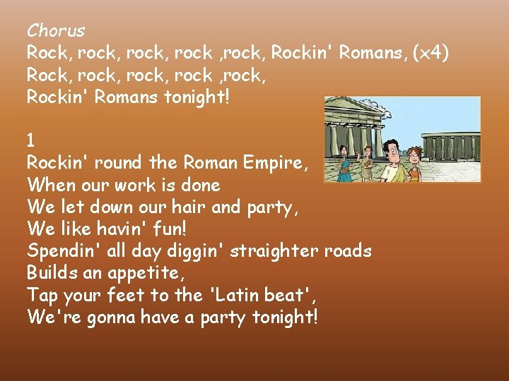 Chorus Rock, rock, rock, Rockin' Romans, (x 4) Rock, rock, rock, Rockin' Romans tonight!