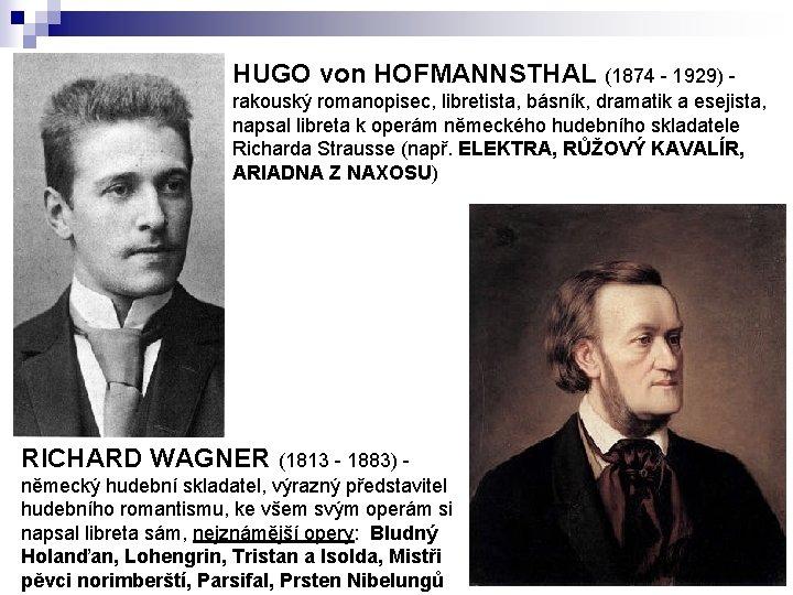 HUGO von HOFMANNSTHAL (1874 - 1929) - rakouský romanopisec, libretista, básník, dramatik a esejista,