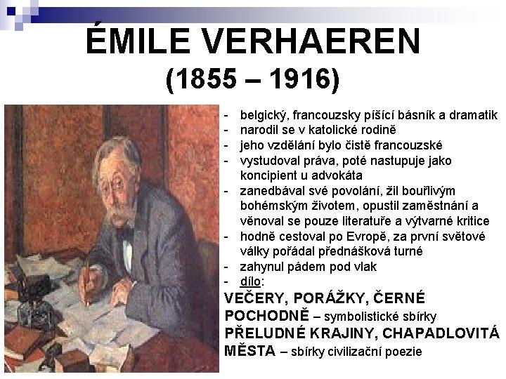 ÉMILE VERHAEREN (1855 – 1916) - belgický, francouzsky píšící básník a dramatik narodil se