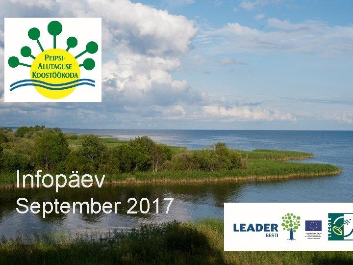 PEIPSI-ALUTAGUSE KOSTÖÖKODA Infopäev September 2017