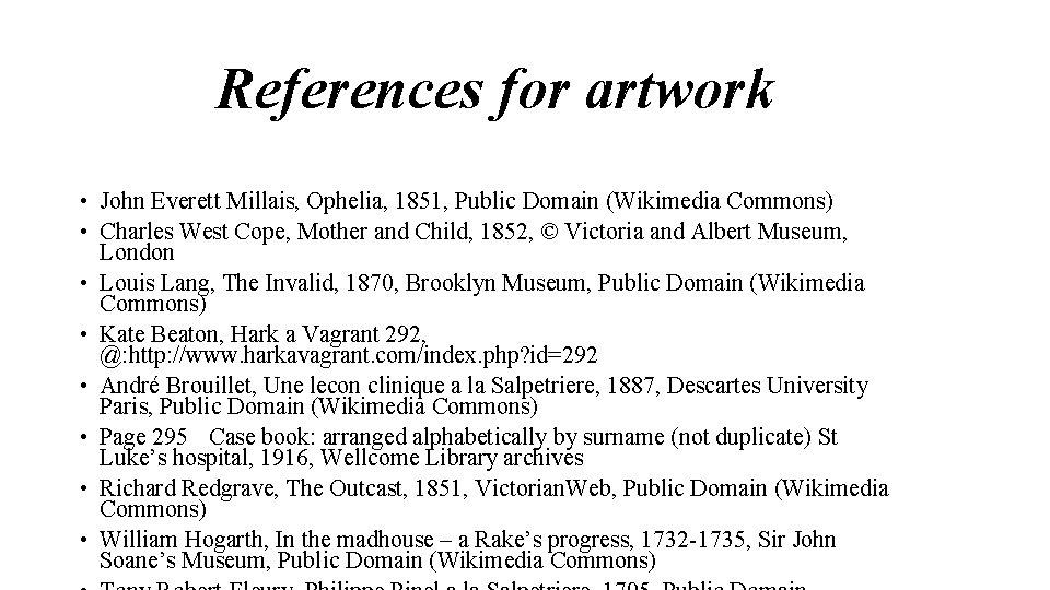 References for artwork • John Everett Millais, Ophelia, 1851, Public Domain (Wikimedia Commons) •