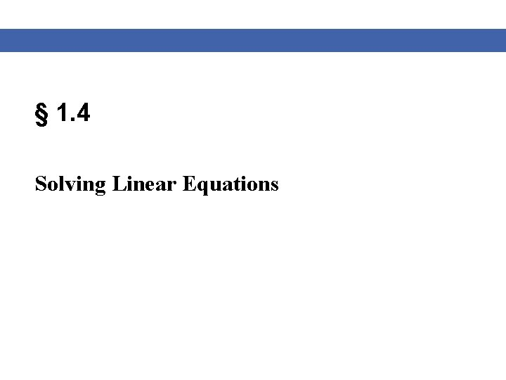 § 1. 4 Solving Linear Equations