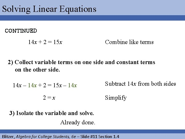 Solving Linear Equations CONTINUED 14 x + 2 = 15 x Combine like terms