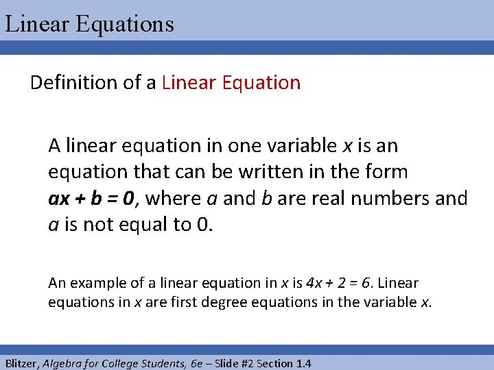 Linear Equations Definition of a Linear Equation A linear equation in one variable x