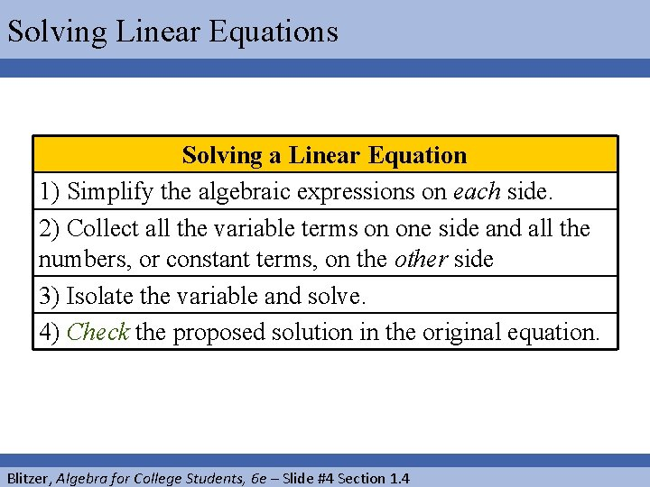 Solving Linear Equations Solving a Linear Equation 1) Simplify the algebraic expressions on each