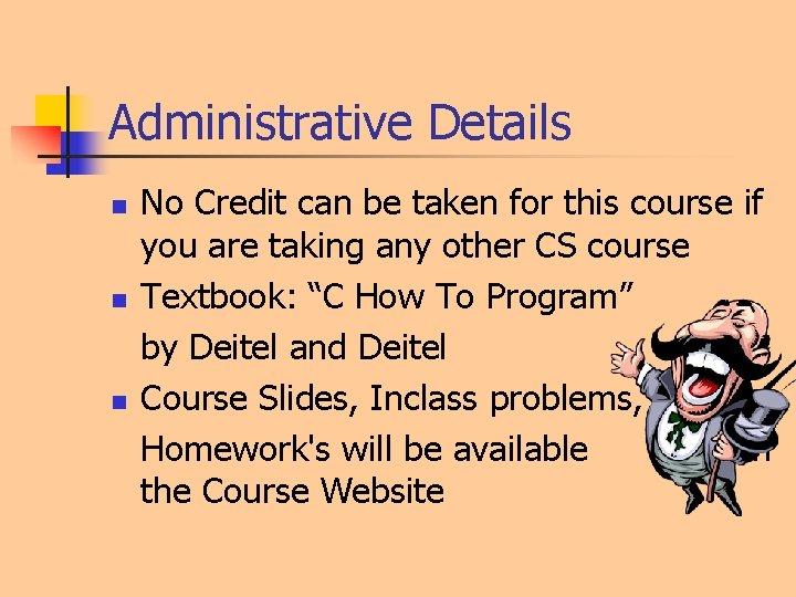 Administrative Details n n n No Credit can be taken for this course if