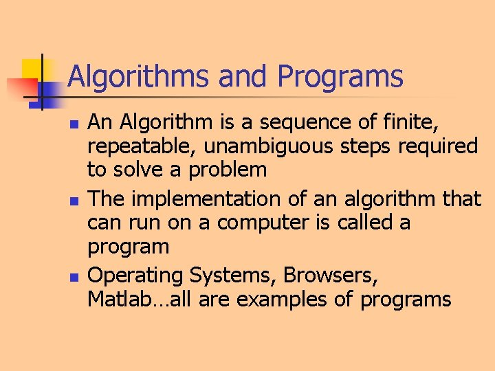 Algorithms and Programs n n n An Algorithm is a sequence of finite, repeatable,