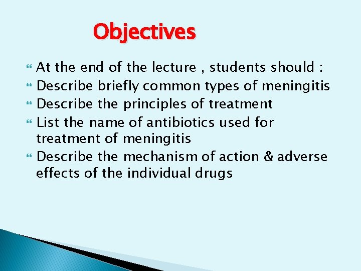 Objectives At the end of the lecture , students should : Describe briefly common