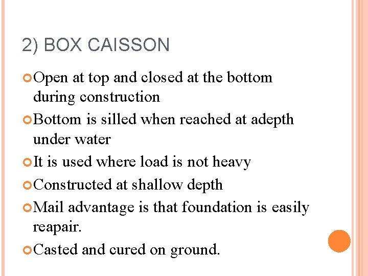2) BOX CAISSON Open at top and closed at the bottom during construction Bottom