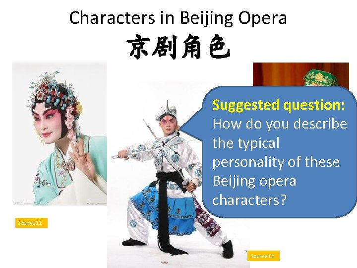 Characters in Beijing Opera 京剧角色 Suggested question: How do you describe the typical personality