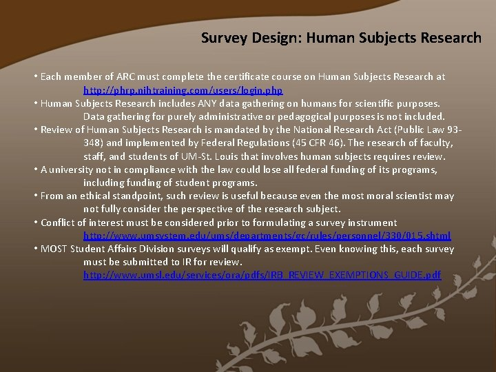Survey Design: Human Subjects Research • Each member of ARC must complete the certificate