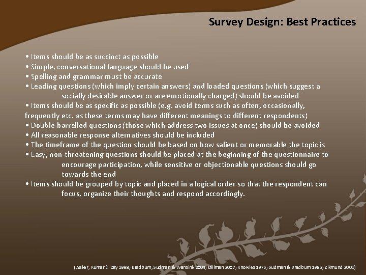 Survey Design: Best Practices • Items should be as succinct as possible • Simple,