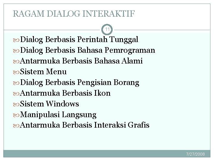 RAGAM DIALOG INTERAKTIF 11 Dialog Berbasis Perintah Tunggal Dialog Berbasis Bahasa Pemrograman Antarmuka Berbasis