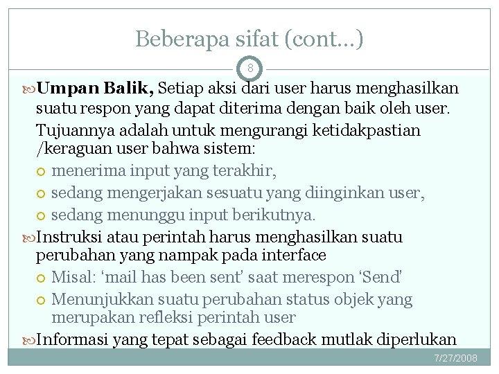 Beberapa sifat (cont…) 8 Umpan Balik, Setiap aksi dari user harus menghasilkan suatu respon
