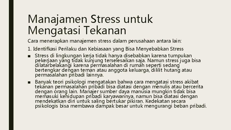 Manajamen Stress untuk Mengatasi Tekanan Cara menerapkan manajemen stress dalam perusahaan antara lain: 1.
