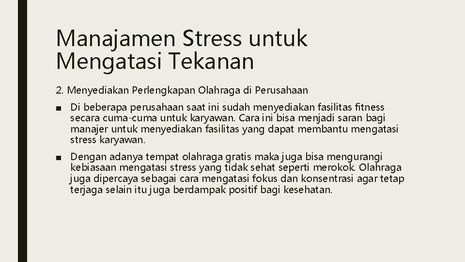 Manajamen Stress untuk Mengatasi Tekanan 2. Menyediakan Perlengkapan Olahraga di Perusahaan ■ Di beberapa