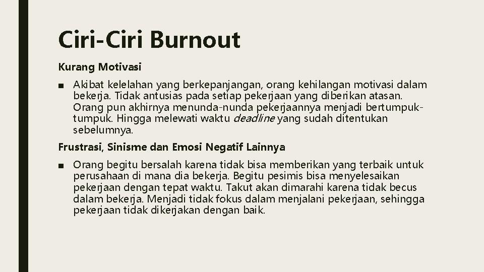 Ciri-Ciri Burnout Kurang Motivasi ■ Akibat kelelahan yang berkepanjangan, orang kehilangan motivasi dalam bekerja.