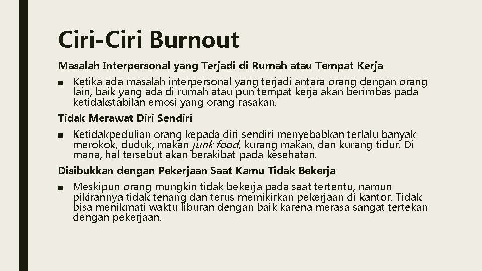 Ciri-Ciri Burnout Masalah Interpersonal yang Terjadi di Rumah atau Tempat Kerja ■ Ketika ada