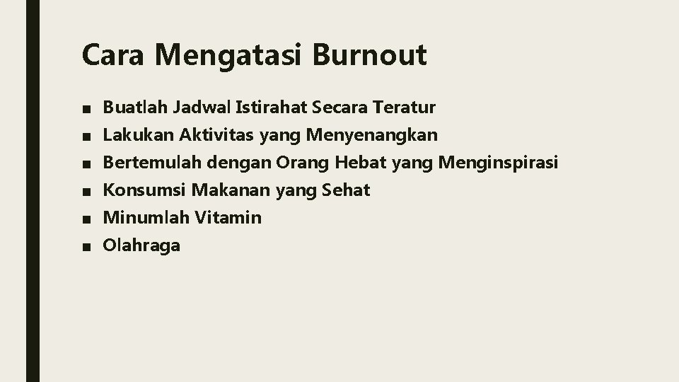 Cara Mengatasi Burnout ■ Buatlah Jadwal Istirahat Secara Teratur ■ Lakukan Aktivitas yang Menyenangkan
